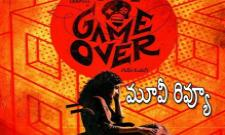 Game Over Telugu Movie Review - Sakshi