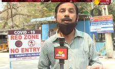 CoronaVirus Outbreak:RedZone in Tirupati
