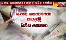 ACB Raids In Visakha And Vizianagaram Revenue Offices