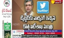 New IT Minister Ashwini Vaishnav warns Twitter