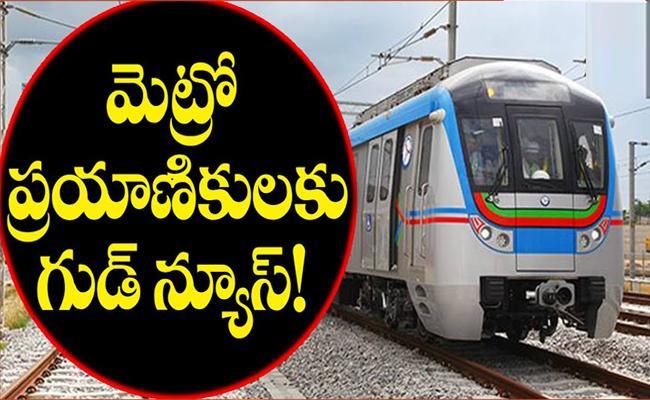 Good News to Hyderabad Metro rail Passengers - Sakshi