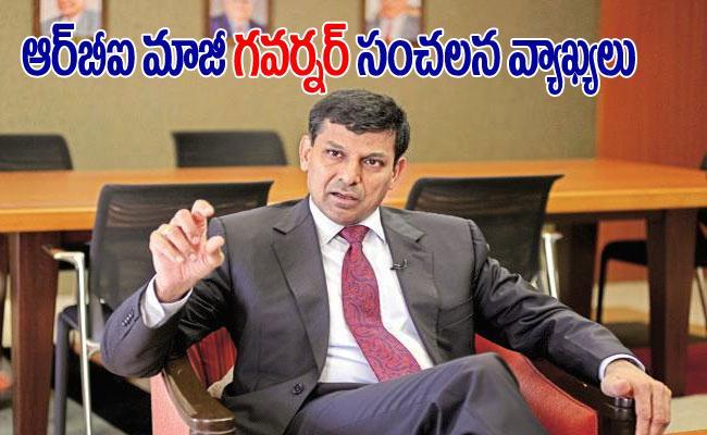 India Facing Trouble In Two Sectors Says By Raghuram Rajan - Sakshi
