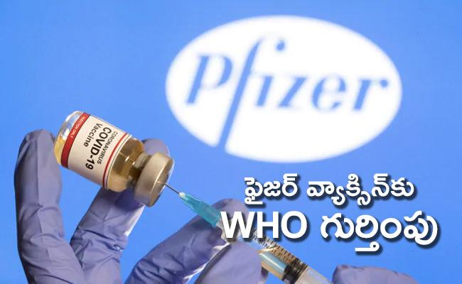 WHO approves Pfizer vaccine to emergency use - Sakshi
